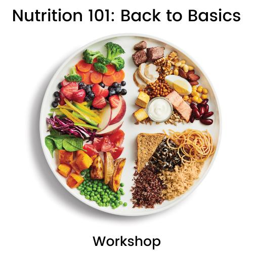Nutrition 101 Workshop